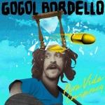 Gogol Bordello / Pura Vida Conspiracy (jake-sya)(HSE-30307)
