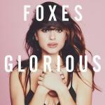 Foxes - Glorious (Deluxe) cover